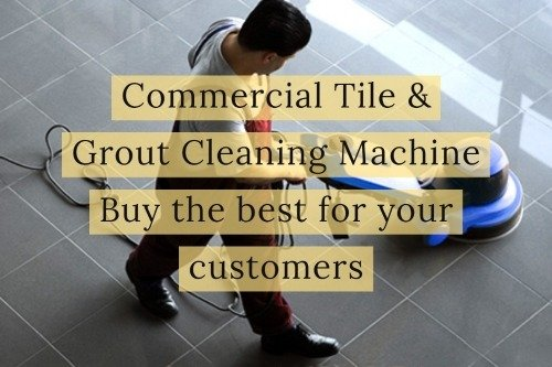 commercial tile and grout cleaning machine