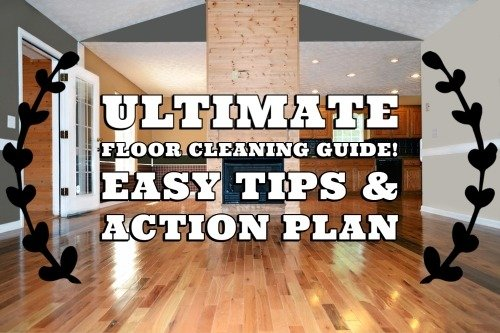 Ultimate Floor Cleaning Guide