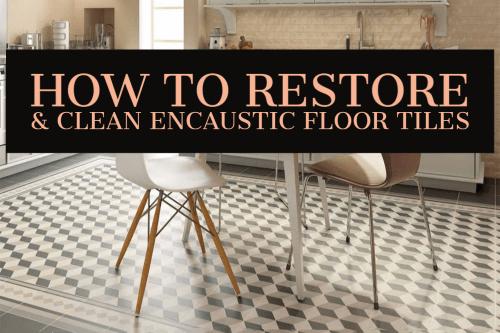 How to Restore & Clean Encaustic Floor Tiles