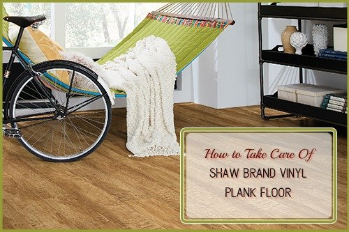 How to take care of your Shaw brand vinyl plank floor