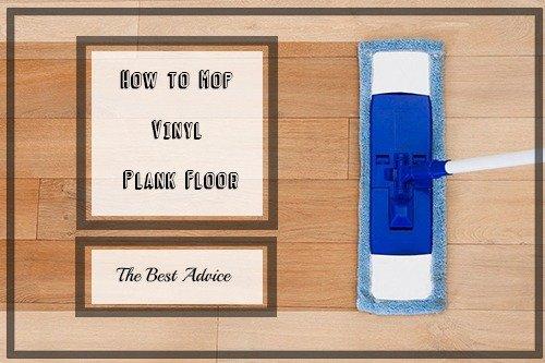 How to Mop Vinyl Plank Floor The Best Advice