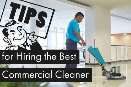 Tips for Hiring the Best Commercial Cleaner