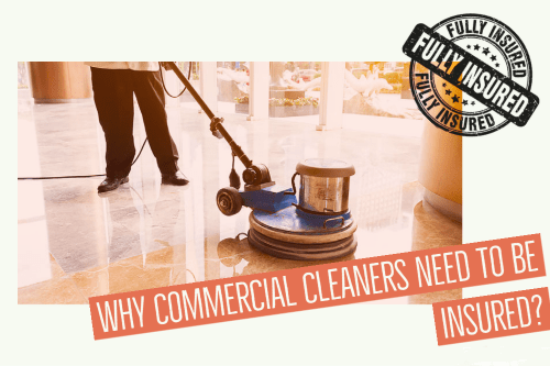 Why Commercial Cleaners Need To Be Insured