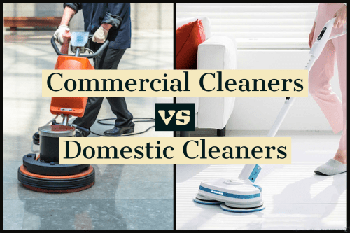 Commercial Cleaners vs Domestic Cleaners