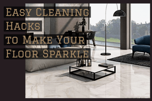 Easy Cleaning Hacks to Make Your Floor Sparkle