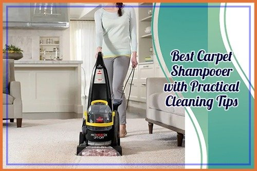 Best Carpet Shampooer with Practical Cleaning Tips