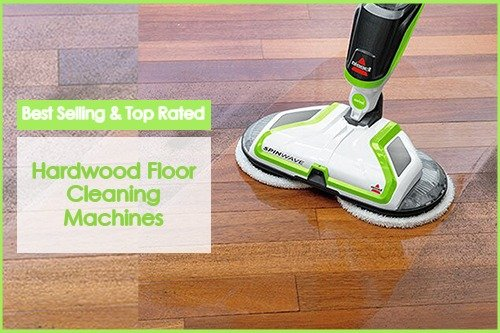 Best Selling & Top Rated Hardwood Floor Cleaning Machines