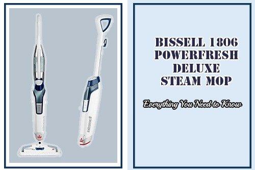 Bissell 1806 PowerFresh Deluxe Steam Mop