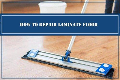 How to Repair Laminate Floor