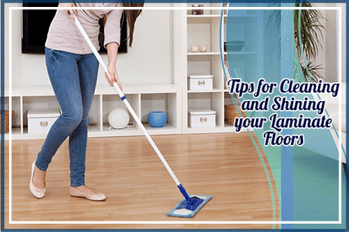 Tips for Cleaning and Shining your Laminate Floors