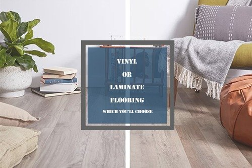 Vinyl or Laminate Flooring Which You'll Choose