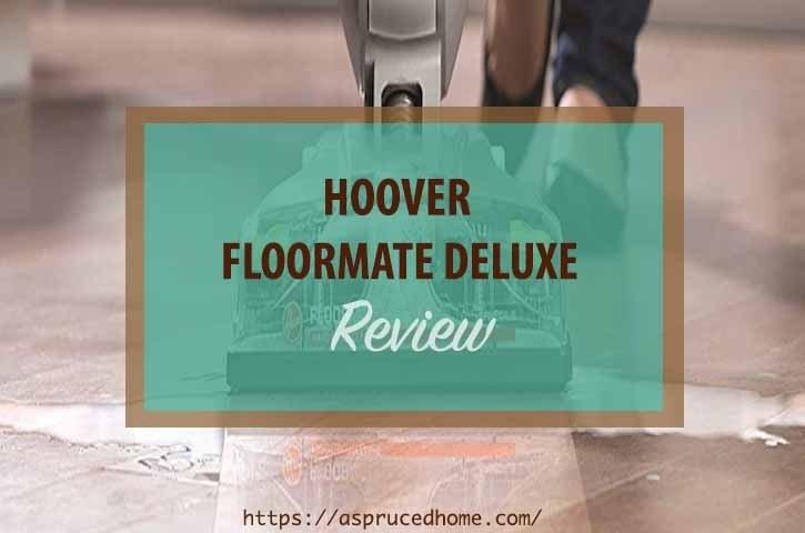 HOOVER FLOORMATE DELUXE Review