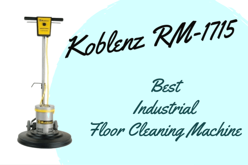 Koblenz RM-1715 Best Industrial Floor Cleaning Machine