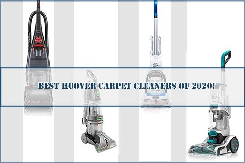Best Hoover Carpet Cleaners of 2020