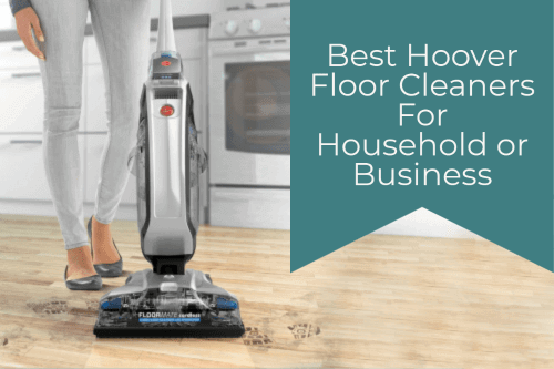 Best Hoover Floor Cleaners For Household Business