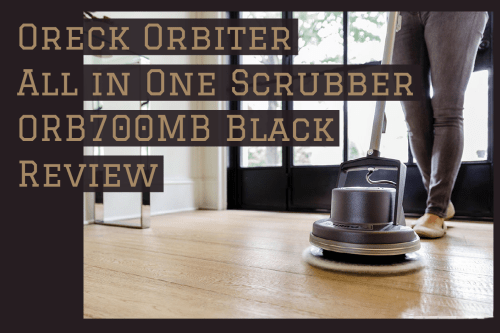 Oreck Orbiter All in One Scrubber ORB700MB Black Review