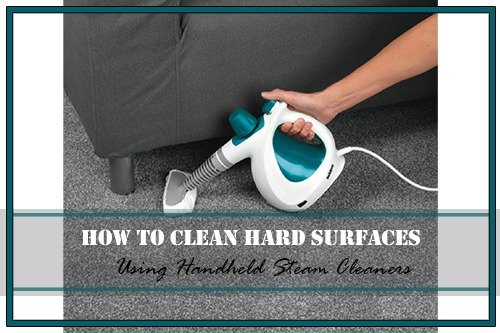 Clean Hard Surfaces Using Handheld Steam Cleaners