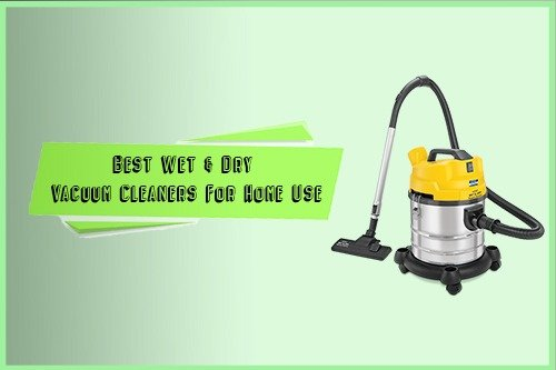 wet and dry vacuum cleaners for home use